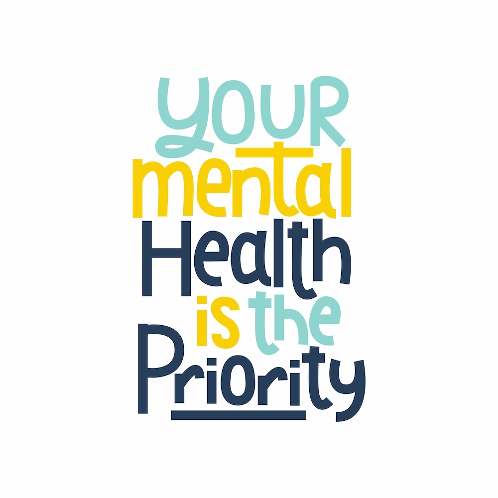 Your mental health is Priority